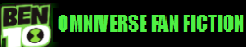 Welcome to Ben 10 Omniverse Fan Fiction Wiki