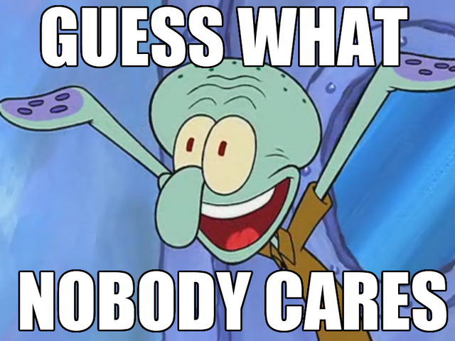 File:Squidward Meme - Nobody Cares.png