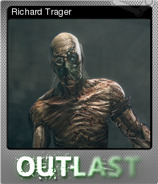 Outlast - Richard Trager - Steam Trading Cards Wiki