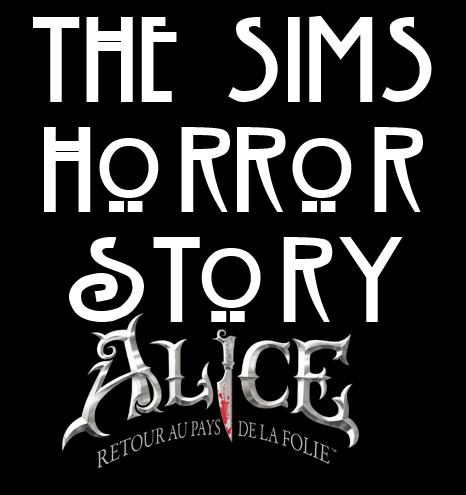 [Serie] The Sims Horror Story : Alice - Retour au pays de la folie TSHS_saison_1