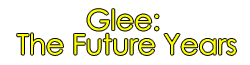 Glee: The Future Years Wiki